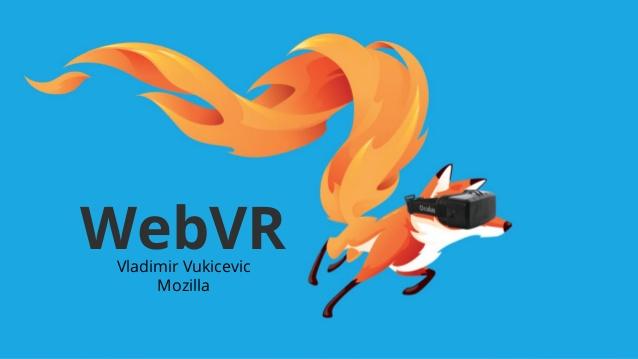 فايرفوكس تدعم محتوى الواقع الافتراضي Virtual reality (VR )